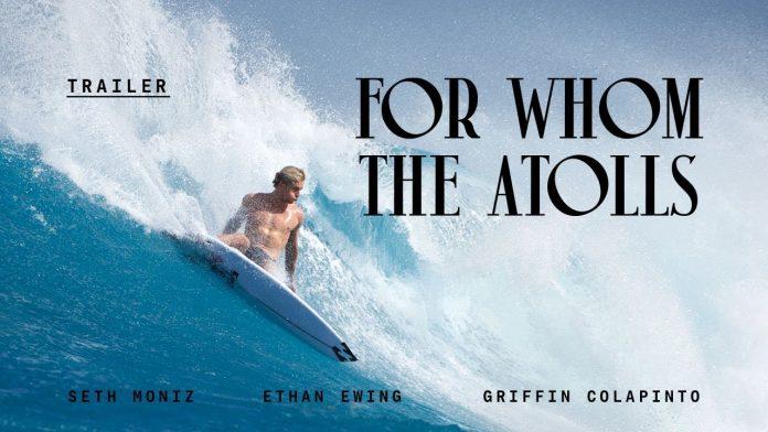 For Whom The Atolls: A nova trilogia da Billabong em um atol de Martin Daily