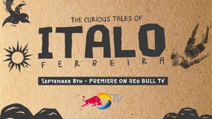 Documentário conta a história e trajetória de Italo Ferreira. Filme foi lançado 8 de setembro, pela Red Bull TV; confira